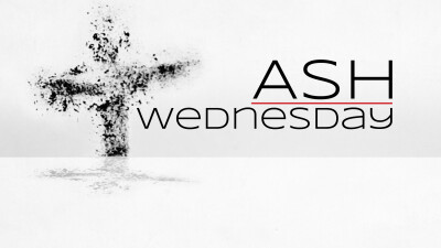 Ash Wednesday Services at 5:00 PM and 7:00 PM