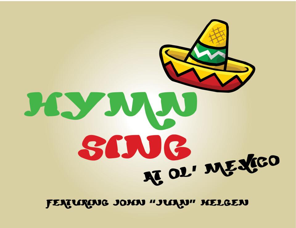 Hymn Sing at Ol' Mexico
