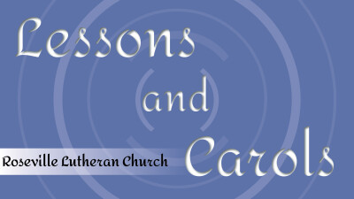 10 AM Worship of Carols and Lessons