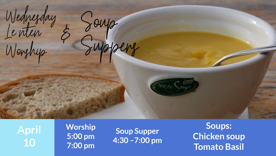 Wednesday Lenten Worship and Soup Supper