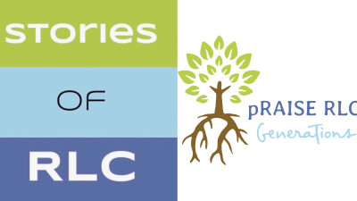 Stories of RLC: pRAISE RLC: Generations Thank You