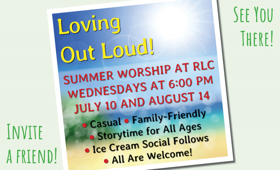 Loving Out Loud: Summer Mid-Week Worship
