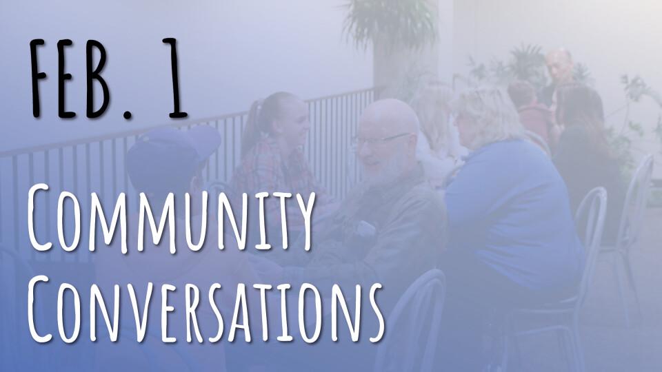 Community Conversations - Feb